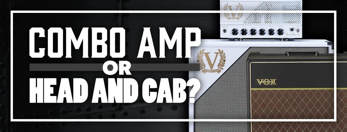 Should I Buy a Combo Amp or Head and Cab?