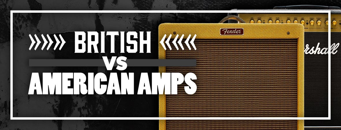 British vs. American Amps – Which Sound Better?