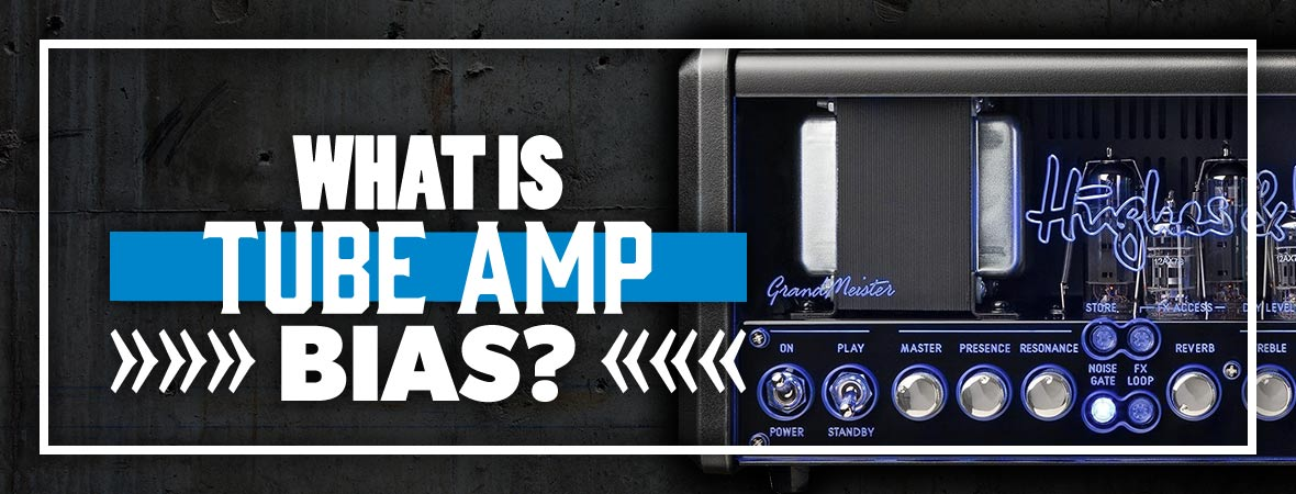What Is Tube Amp Bias?