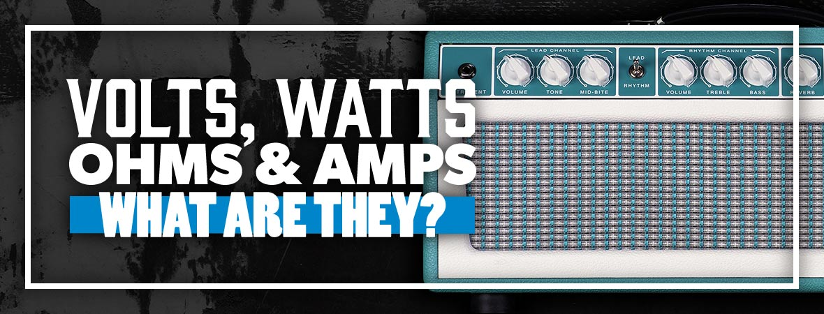 Volts, Watts, Ohms and Amps - What Are They?
