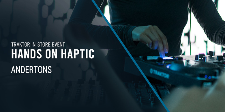 Andertons Music Co. Events - Native Instruments Hands On Haptic Traktor In-Store Event