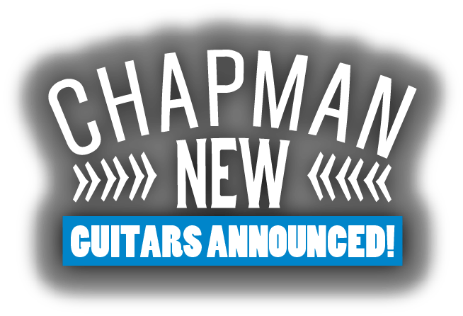 New Chapman Guitars at NAMM 2018