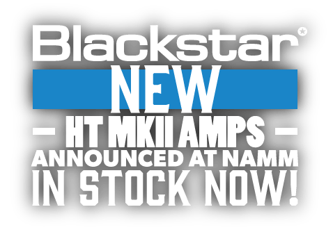 Blackstar - New HT MKII Amps NAMM 2019