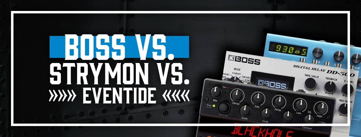 Boss vs Strymon vs Eventide - Andertons Music Co.
