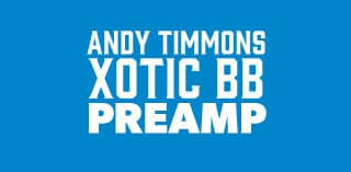 Andy Timmons Xotic BB Preamp Available Now