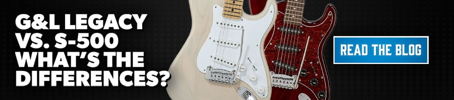 G&L Legacy vs. S-500 Blog PLP