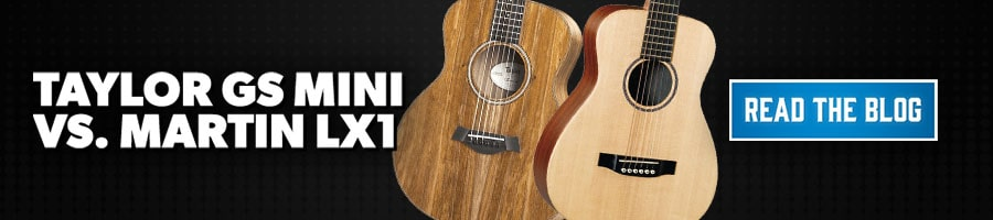 Taylor GS Mini vs Martin LX1 Blog PLP