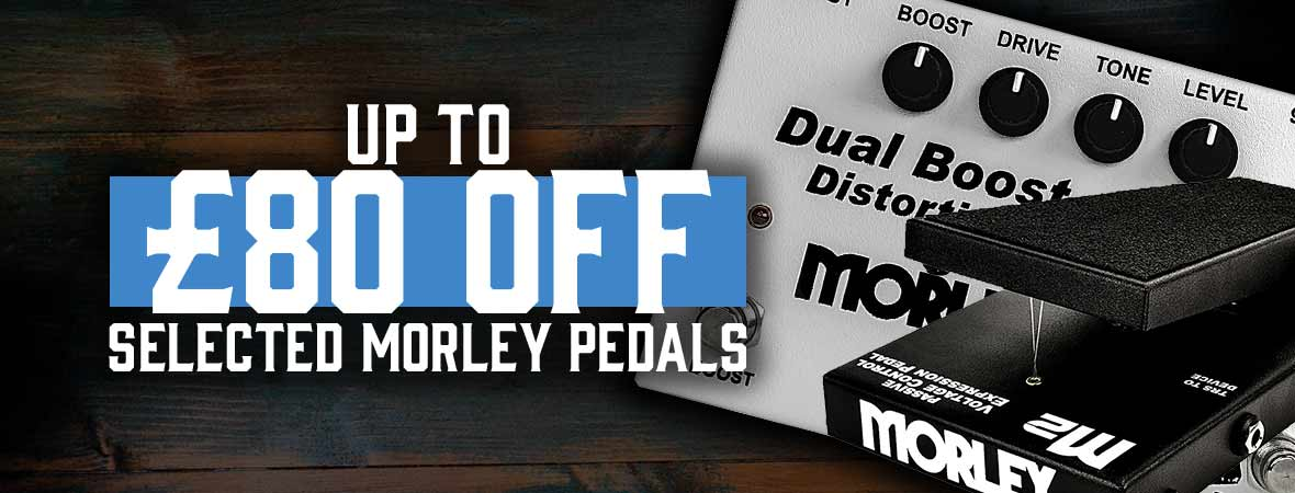 Morley Pedals Epic Deal at Andertons Music Co.