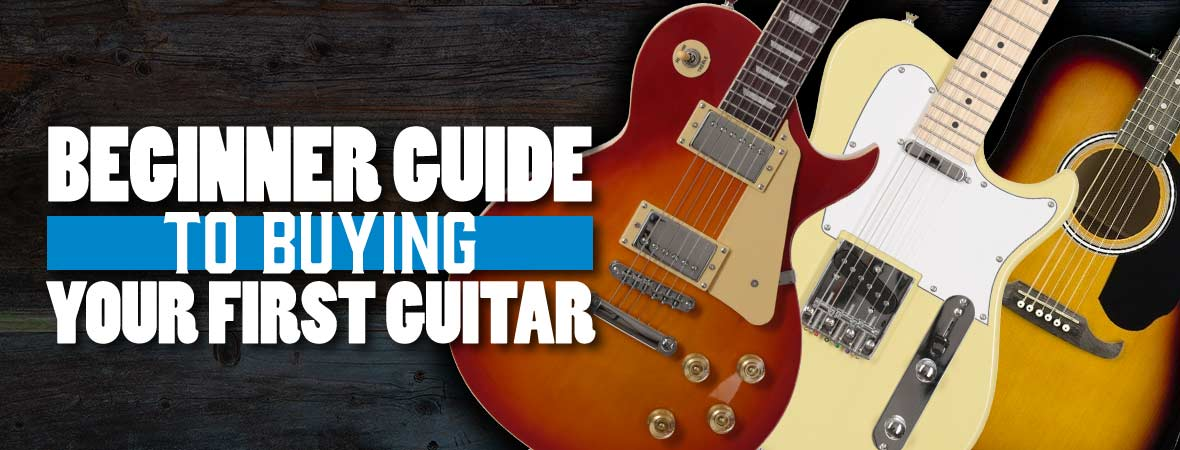 Beginner's Guide To Buying Your First Guitar