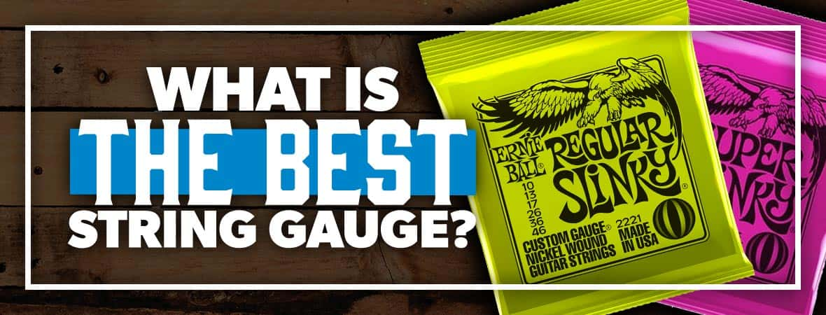 What's the best string gauge?