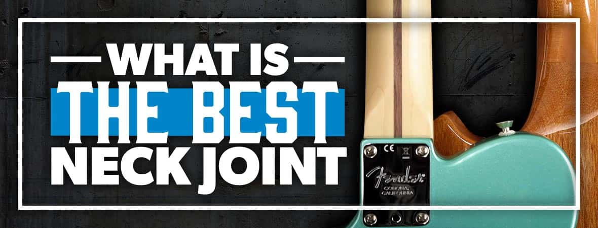 What's the best electric guitar neck joint? - Andertons Music Co.