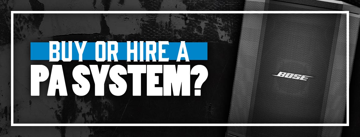 Should I Buy or Hire a PA System?