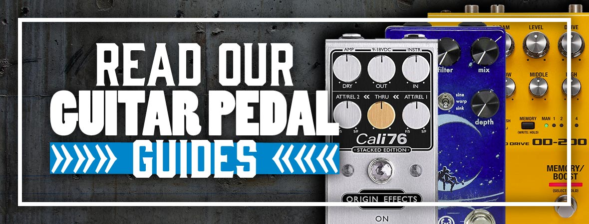 Guitar Pedal Guides - Andertons Music Co.