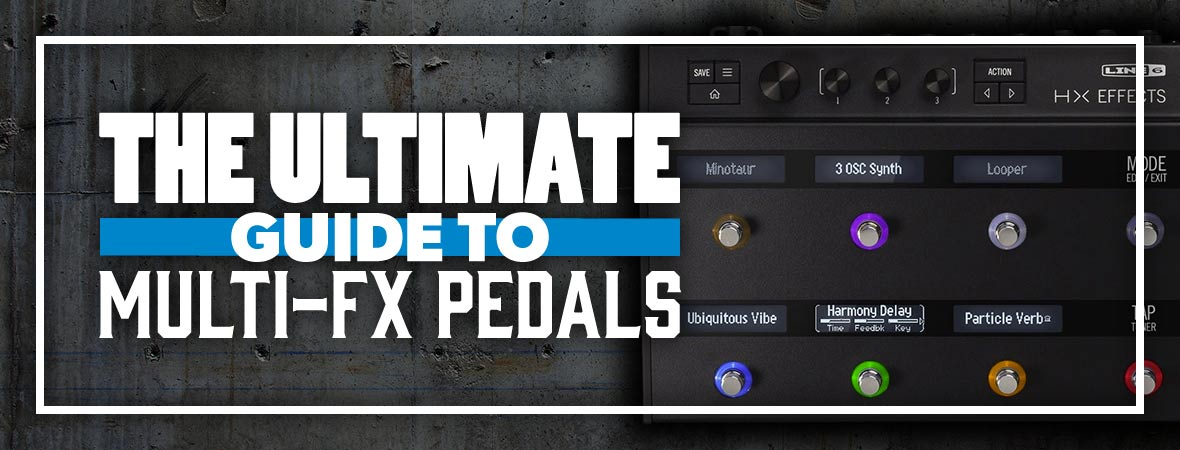 The Ultimate Guide To Multi-Effects Pedals