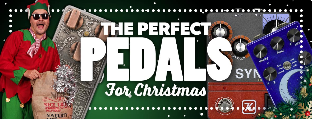 Best Guitar Pedals for Christmas!