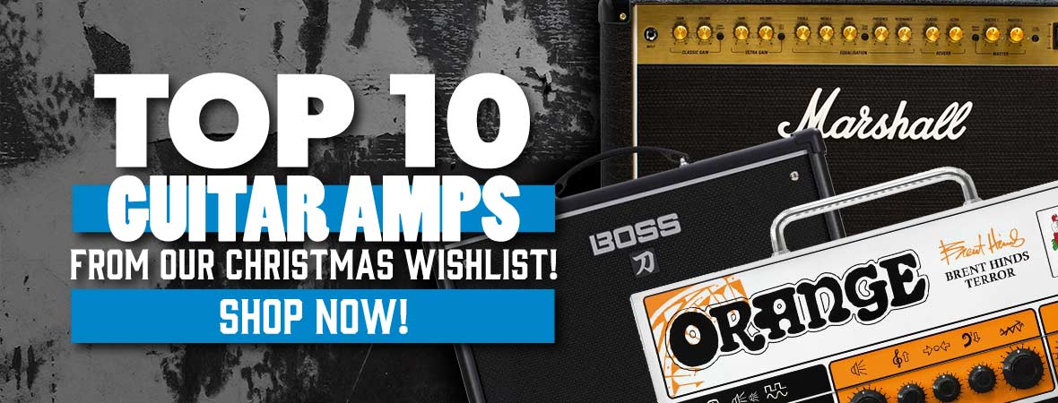 Top 10 Guitar Amps for your Christmas Wishlist!