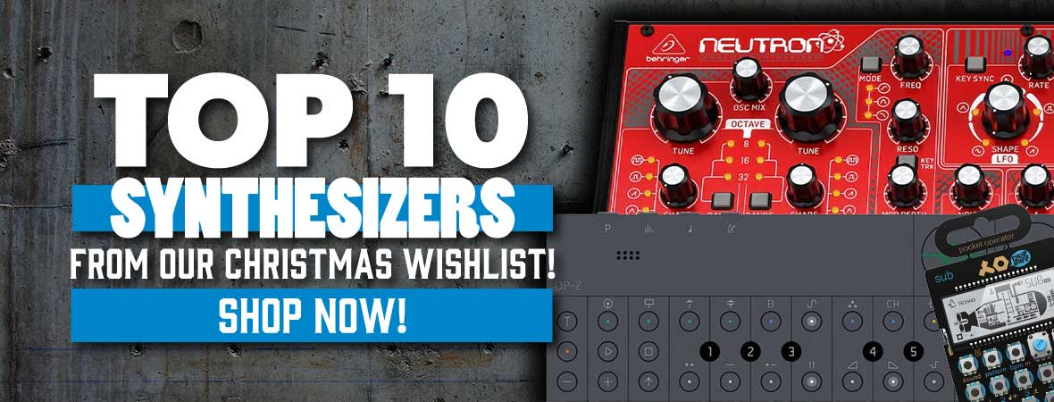 Top 10 Synths On Your Andertons Christmas Wishlist!