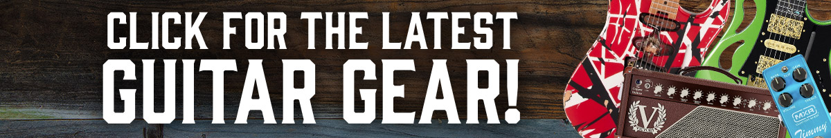 Click here for the latest guitar gear!