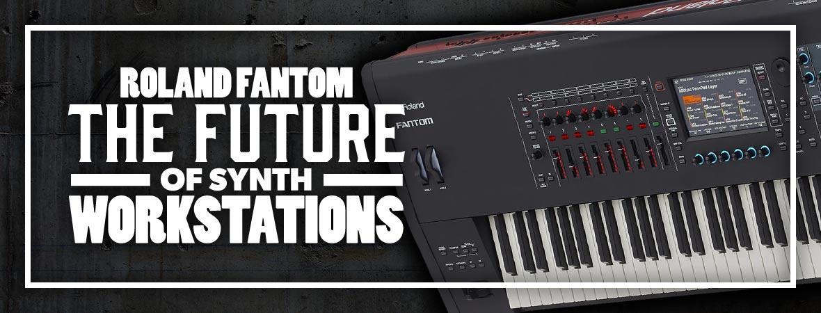 Roland FANTOM Keyboard Synthesizers - Andertons Music Co.