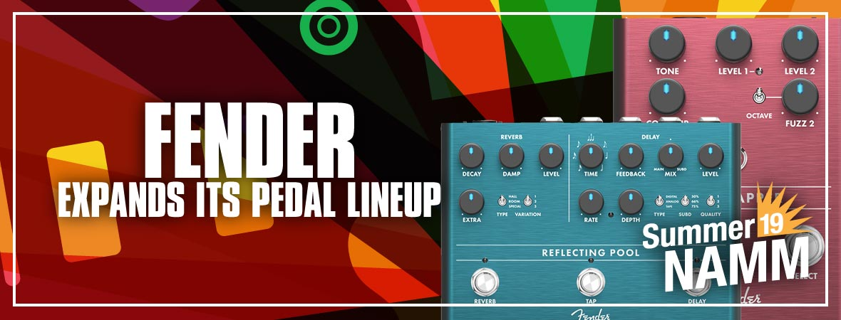 New Fender Pedals at Summer NAMM 2019