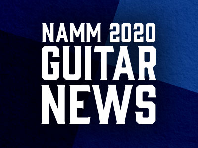 NAMM 2020 Electric, Acoustic & Bass Guitar News - Andertons Music Co.