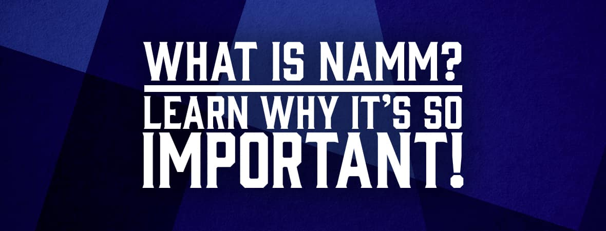 What is NAMM and why is it important?