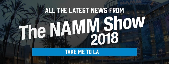 NAMM 2018 - Andertons Music Co.