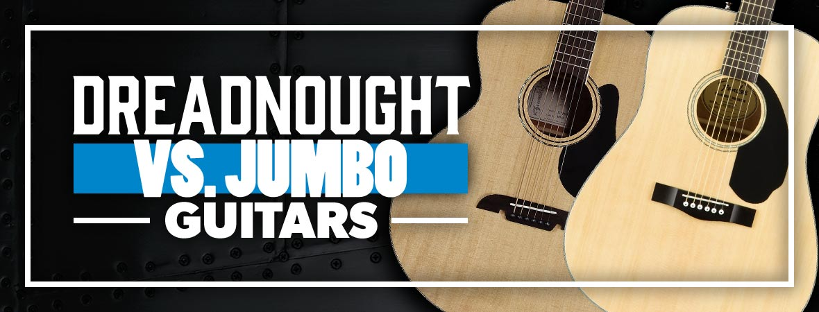Dreadnought vs. Jumbo Guitars
