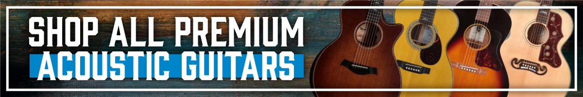 Shop all Premium Acoustic Guitars at Andertons Music Co.