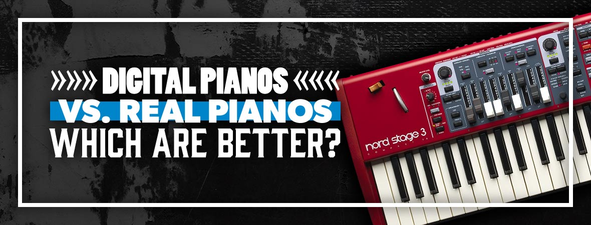 Digital Pianos vs. Real Pianos - Which are Better?